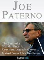 Joe Paterno: The Jerry Sandusky Scandal Ends A Coaching Legend's Career (ebook)