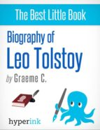 Leo Tolstoy: Biography of the Author of War and Peace and Anna Karenina (ebook)
