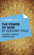 A Joosr Guide to... The Power of Now by Eckhart Tolle (ebook)