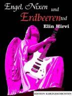 Engel, Nixen und Erdbeerentod (ebook)