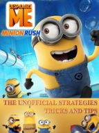 Despicable Me - Minion Rush the Unofficial Strategies Tricks and Tips (ebook)