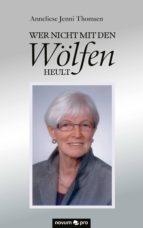 Wer nicht mit den Wölfen heult (ebook)