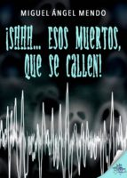 ¡Shhh... Esos muertos, que se callen! (ebook)