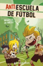 Meaditos de miedo (Antiescuela de Fútbol 4) (ebook)