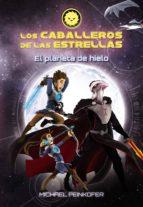 Los Caballeros de las Estrellas 3. El planeta de hielo (ebook)