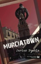 Murciatown. Una novela negra de narices blancas (ebook)