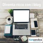 Diventa ricco con i blog (ebook)