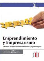 Emprendimiento y empresarismo. Diferencias, conceptos, cultura emprendedora, idea y proyecto de empresa (ebook)