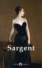 Delphi Complete Works of John Singer Sargent (Illustrated) (ebook)