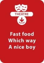 Fast food, Which way, A nice boy (ebook)