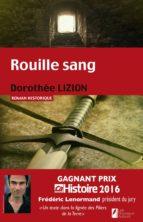Rouille sang. Gagnant Prix Ca M'intéresse Histoire (ebook)