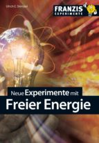 Neue Experimente mit Freier Energie (ebook)