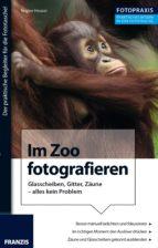 Foto Praxis Im Zoo fotografieren (ebook)
