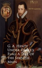 Under Drake's Flag: A Tale of the Spanish Main (ebook)