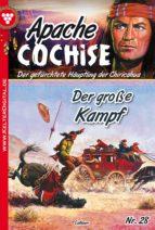 Apache Cochise 28 - Western (ebook)
