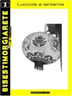 Bisestimorgiarete - 002 - Lucciole e lanterne (ebook)