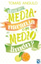 ¿Eres mi media naranja o mi medio limón? (ebook)