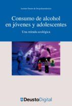 Consumo de alcohol en jóvenes y adolescentes. Una mirada ecológica (ebook)