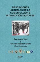 Aplicaciones actuales de la comunicación e interacción digitales (ebook)