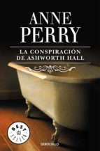 La conspiración de Ashworth Hall (Inspector Thomas Pitt 17) (ebook)