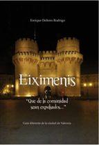 EIXIMENIS. QUE DE LA COMUNIDAD SEAN EXPULSADOS... (GUÍA DIFERENTE DE LA CIUDAD DE VALENCIA) (ebook)