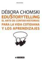 EduStorytelling. El arte de contar historias para la vida cotidiana y los aprendizajes (ebook)