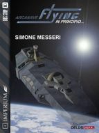 Arcanave Flying - In principio (ebook)
