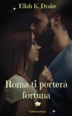 Roma ti porterà fortuna (ebook)
