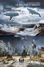 Le Balene di Maath / Zombie Carpocalypse (ebook)