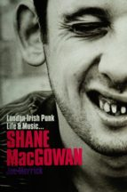 Shane MacGowan: London Irish Punk Life and Music
