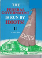 The Federal Government is Run by Idiots! II (ebook)