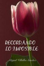 RECORDANDO LO IMPOSIBLE (ebook)