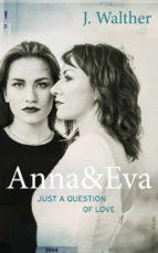 Anna & Eva - Just A Question Of Love (ebook)