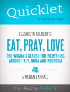 Quicklet on Elizabeth Gilbert's Eat, Pray, Love (CliffNotes-like Book Summary) (ebook)