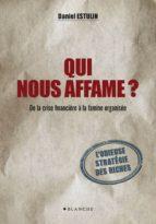Qui nous affame ? De la crise financière à la famine organisée (ebook)