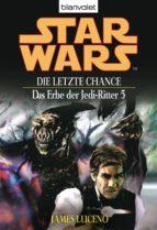 Star Wars. Das Erbe der Jedi-Ritter 5. Die letzte Chance