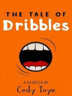 THE TALE OF DRIBBLES