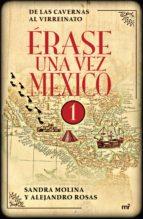 Érase una vez México I De las cavernas al Virreinato
