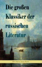 Die großen Klassiker der russischen Literatur (30+ Titel in einem Buch - Vollständige deutsche Ausgaben) (ebook)