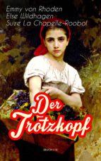 Der Trotzkopf (Illustrierte Gesamtausgabe: Buch 1-4) (ebook)