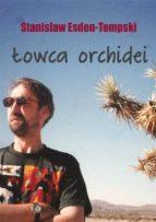Łowca orchidei. Trylogia heteroseksualna część 1 (ebook)