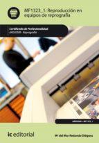 Reproducción en equipos de reprografía. ARGI0309  (ebook)