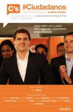 #Ciudadanos. Deconstruyendo a Albert Rivera (ebook)