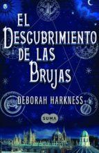 El descubrimiento de las brujas (El descubrimiento de las brujas 1) (ebook)
