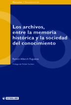 Los archivos, entre la memoria histórica y la sociedad del conocimiento (ebook)