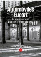 Automóviles Eucort, la empresa que pudo motorizar España (ebook)