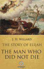 The Story of Elijah - The man who did not die (ebook)