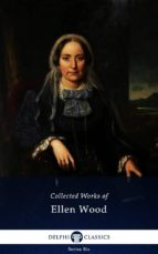 Delphi Collected Works of Mrs. Henry Wood (Illustrated) (ebook)