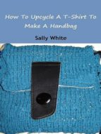 HOW TO UPCYCLE A T-SHIRT TO MAKE A HANDBAG