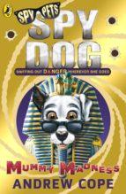 Spy Dog: Mummy Madness (ebook)